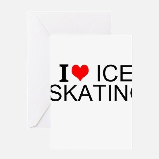 I Love Ice Skating Greeting Cards