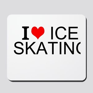 I Love Ice Skating Mousepad