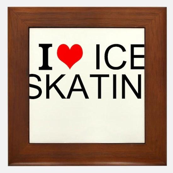 I Love Ice Skating Framed Tile