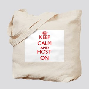 Keep Calm and Host ON Tote Bag