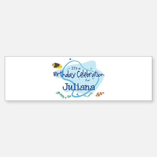 Celebration for Juliana (fish Bumper Bumper Bumper Sticker