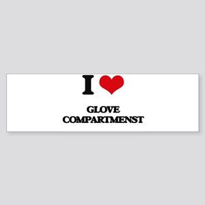 I Love Glove Compartmenst Bumper Sticker