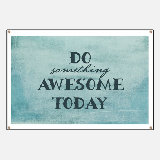 Do Something Awesome Today Banner