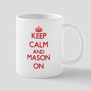 Keep Calm and Mason ON Mugs