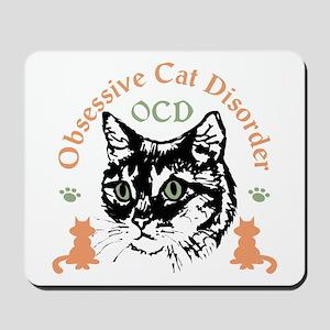 Obsessive Cat Disorder Mousepad