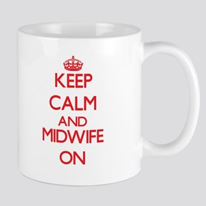 Keep Calm and Midwife ON Mugs