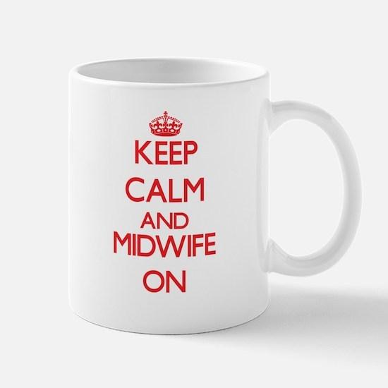 Keep Calm and Midwife ON Mugs