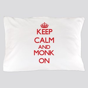 Keep Calm and Monk ON Pillow Case