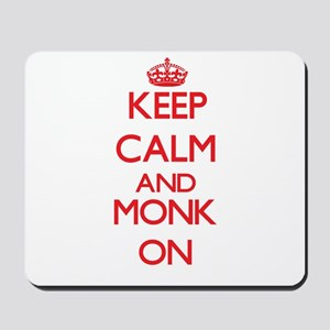 Keep Calm and Monk ON Mousepad