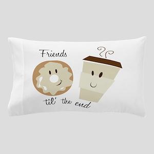 Friends Til The End Pillow Case
