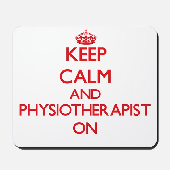 Keep Calm and Physiotherapist ON Mousepad