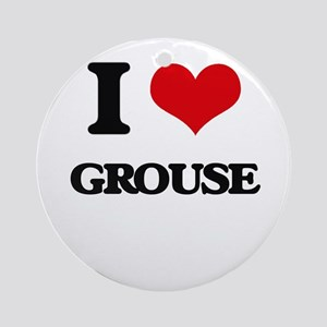 I Love Grouse Ornament (Round)