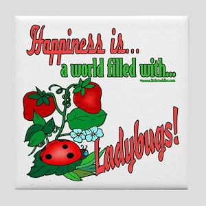 Happiness is a ladybug Tile Coaster