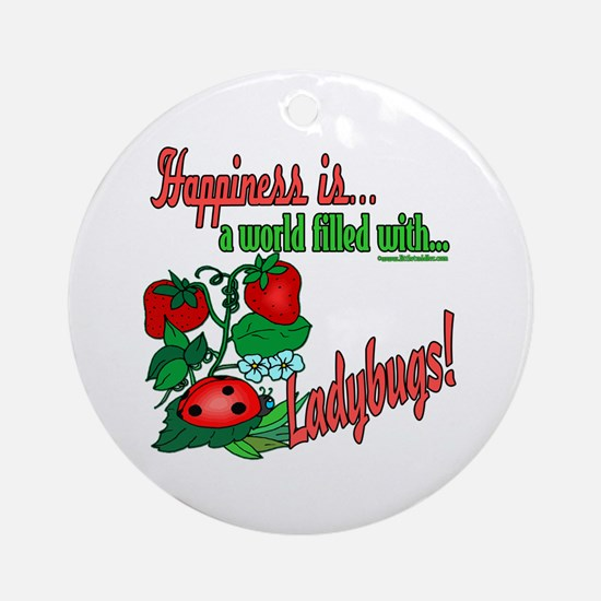 Happiness is a ladybug Ornament (Round)