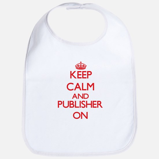 Keep Calm and Publisher ON Bib