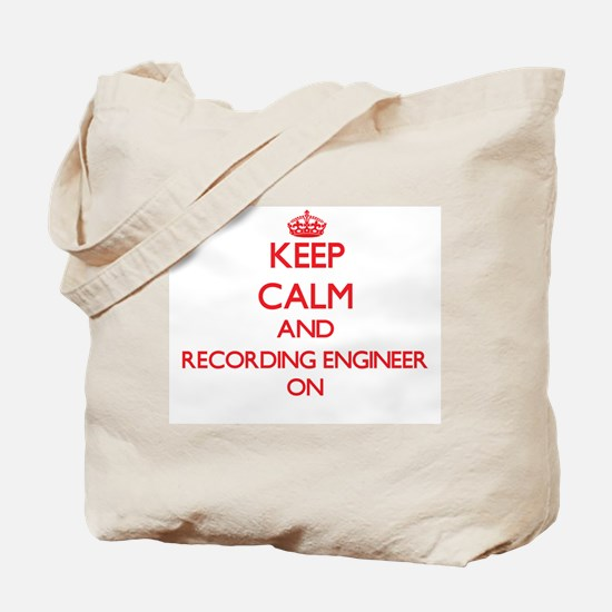 Keep Calm and Recording Engineer ON Tote Bag