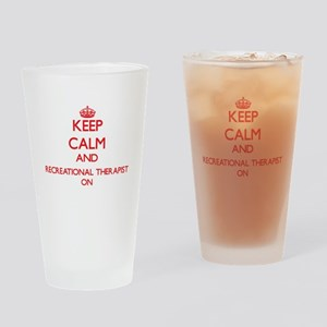 Keep Calm and Recreational Therapis Drinking Glass