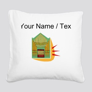 Custom Pipe Organ Square Canvas Pillow