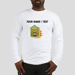Custom Pipe Organ Long Sleeve T-Shirt