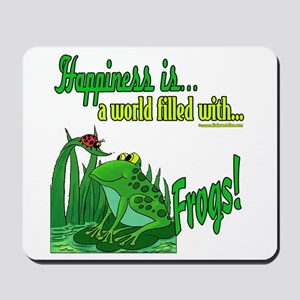Happiness is a Frog Mousepad