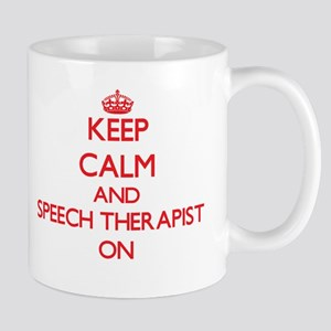 Keep Calm and Speech Therapist ON Mugs
