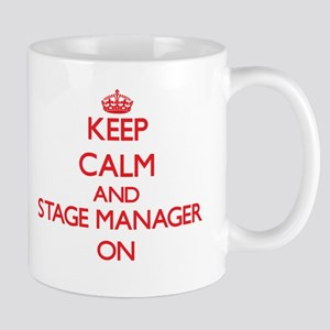 Keep Calm and Stage Manager ON Mugs