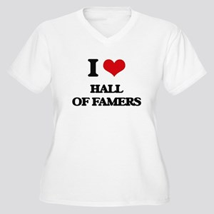 I Love Hall Of Famers Plus Size T-Shirt