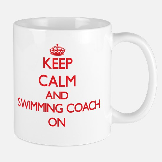 Keep Calm and Swimming Coach ON Mugs