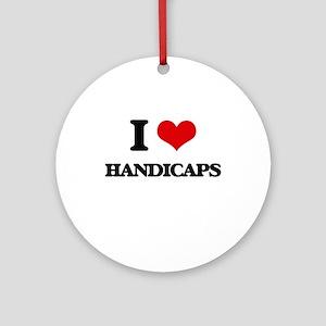 I Love Handicaps Ornament (Round)
