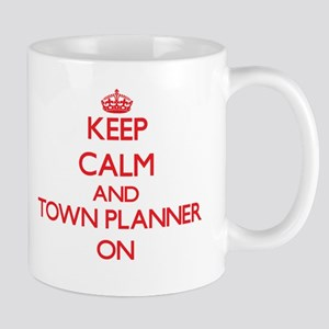 Keep Calm and Town Planner ON Mugs