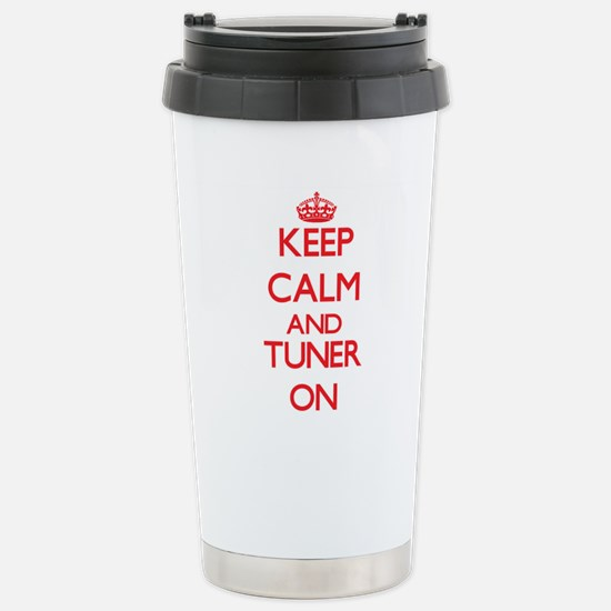 Keep Calm and Tuner ON Stainless Steel Travel Mug