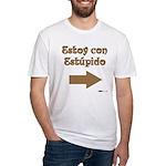 Estoy Con Estipido Right Fitted T-Shirt