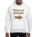 Estoy Con Estipido Right Hooded Sweatshirt