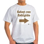 Estoy Con Estipido Right Light T-Shirt