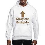 Estoy con Estupido Up Hooded Sweatshirt