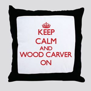 Keep Calm and Wood Carver ON Throw Pillow