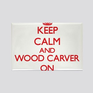 Keep Calm and Wood Carver ON Magnets