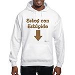 Estoy con Estupido Down Hooded Sweatshirt
