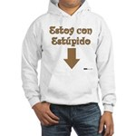 Estoy con Estupido Down Hooded Sweatshirt