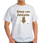 Estoy con Estupido Down Light T-Shirt