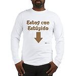 Estoy con Estupido Down Long Sleeve T-Shirt