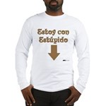 Estoy con Estupido Down Long Sleeve T-Shirt