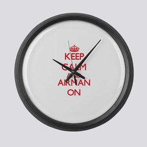 Keep Calm and Airman ON Large Wall Clock