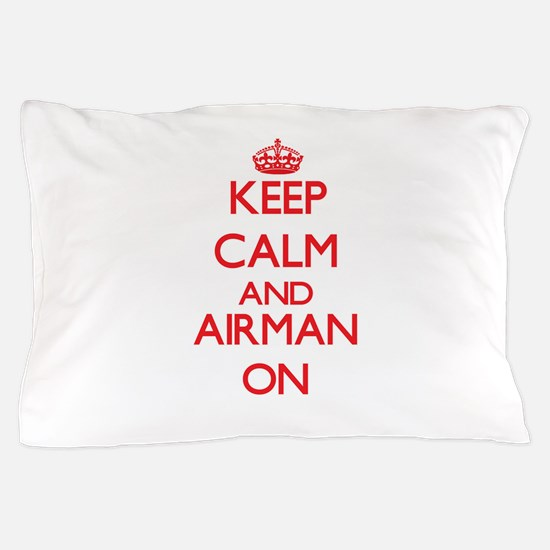 Keep Calm and Airman ON Pillow Case
