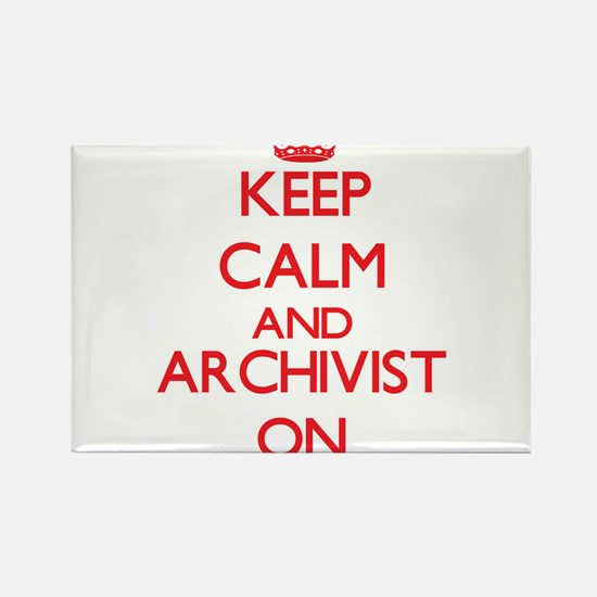 Keep Calm and Archivist ON Magnets