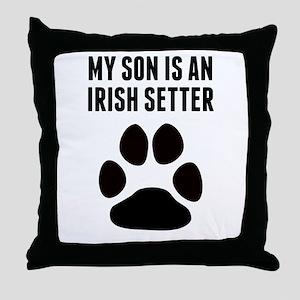 My Son Is An Irish Setter Throw Pillow