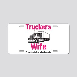 Truckers Wife Aluminum License Plate