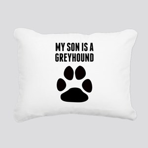 My Son Is A Greyhound Rectangular Canvas Pillow