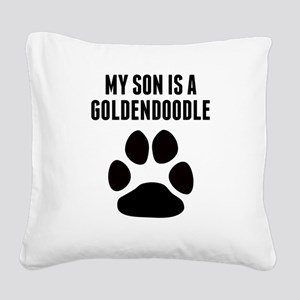 My Son Is A Goldendoodle Square Canvas Pillow