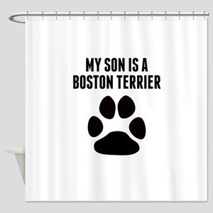 My Son Is A Boston Terrier Shower Curtain